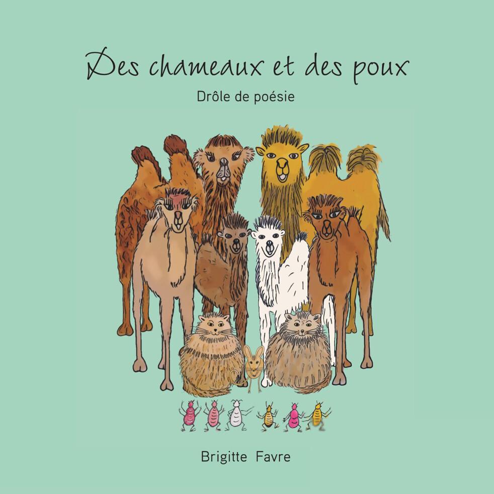 Photo de couverture du livre jeunesse Des chameaux et des poux écrit par l'auteure Brigitte Favre