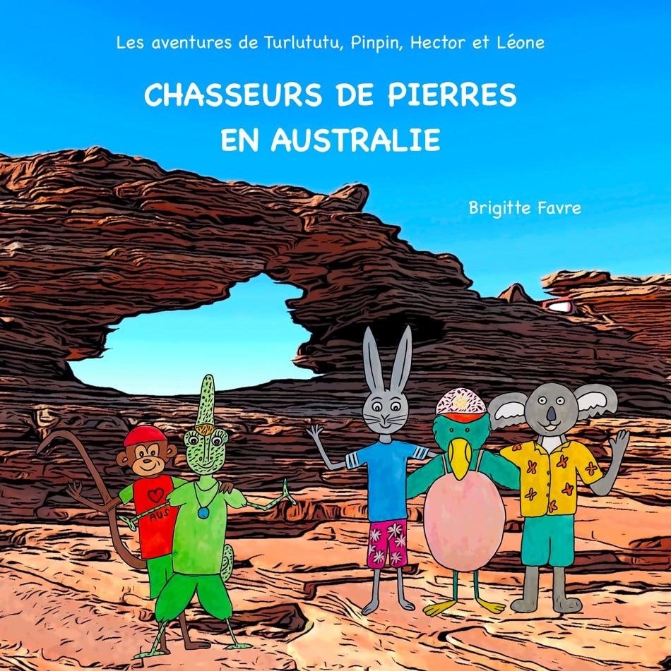 Photo de couverture du livre pour enfant Chasseurs de pierre en Australie écrit par l'auteure Brigitte Favre
